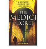 [(The Medici Secret)] [Author: Michael White] published on (February, 2008)