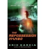 [(The Repossession Mambo)] [Author: Eric Garcia] published on (April, 2009)