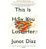 [(This Is How You Lose Her)] [ By (author) Junot Diaz ] [September, 2013]