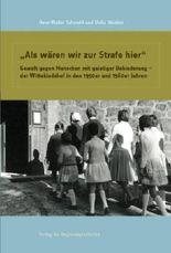 """""""Als wären wir zur Strafe hier"""": Gewalt gegen Menschen mit geistiger Behinderung - der Wittekindshof in den 1950er und 1960er Jahren"""