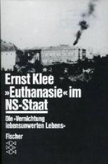 'Euthanasie' im NS-Staat. Die 'Vernichtung lebensunwerten Lebens'.