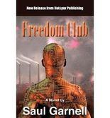 [Freedom Club [ FREEDOM CLUB ] By Garnell, Saul ( Author )Jan-10-2012 Paperback