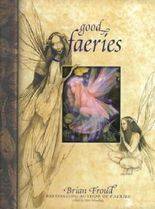[Good Faeries/Bad Faeries[ GOOD FAERIES/BAD FAERIES ] By Froud, Brian ( Author )Oct-15-1998 Hardcover