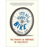 [IT'S ALL ABOUT THE BIKE: THE PURSUIT OF HAPPINESS ON TWO WHEELS BY PENN, ROBERT(AUTHOR)]PAPERBACK