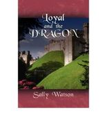 [Loyal and the Dragon [ LOYAL AND THE DRAGON ] By Watson, Sally ( Author )Apr-01-2008 Paperback