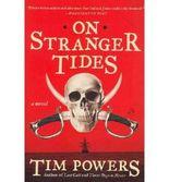 [On Stranger Tides [ ON STRANGER TIDES BY Powers, Tim ( Author ) Apr-26-2011[ ON STRANGER TIDES [ ON STRANGER TIDES BY POWERS, TIM ( AUTHOR ) APR-26-2011 ] By Powers, Tim ( Author )Apr-26-2011 Paperback