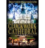 {THE CLOCKWORK CATHEDRAL BY BLACKWOOD, HEATHER } [PAPERBACK]