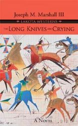 (THE LONG KNIVES ARE CRYING ) BY Marshall, Joseph M., III (Author) Hardcover Published on (08 , 2008)
