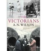 [The Victorians]The Victorians BY Wilson, A. N.(Author)Hardcover