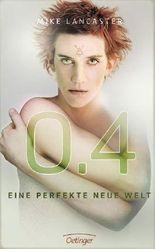 0.4 - Eine perfekte neue Welt
