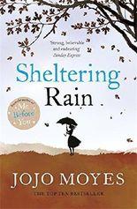 Sheltering Rain by Jojo Moyes (2008-01-10)