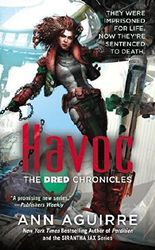 Havoc (Dred Chronicles) by Ann Aguirre (2014-08-26)