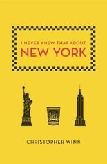 I Never Knew That about New York by Christopher Winn (2014-03-25)