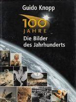 100 Jahre - Die Bilder des Jahrhunderts