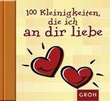 100 Kleinigkeiten, die ich an dir liebe