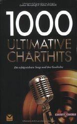 1000 Ultimative Charthits: Die besten Songs und ihre Geschichte von Berndorff. Lothar (2008) Broschiert