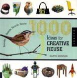 1000 Ideas for Creative Reuse