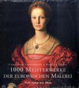 1000 Meisterwerke der europäischen Malerei von 1300 bis 1850