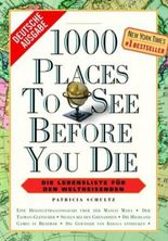 1000 Places to see before you die. Die Lebensliste für den Weltreisenden