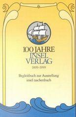 100 Jahre Insel Verlag 1899 – 1999