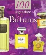 100 legendäre Parfums