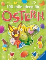 100 tolle Ideen für Ostern