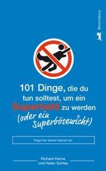 101 Dinge, die du tun solltest, um ein Superheld zu werden