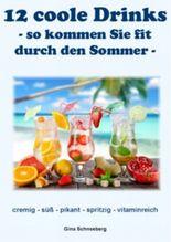 12 coole Drinks, -so kommen Sie fit durch den Sommer
