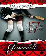 17 Forever - Gewandelt (Teil 1)