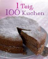1 Teig, 100 Kuchen