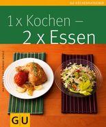 1x Kochen, 2x Essen