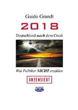 2018 - Deutschland nach dem Crash: Was Politiker nicht erzählen