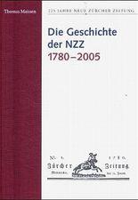 225 Jahre Neue Zürcher Zeitung / Die Geschichte der NZZ 1780-2005