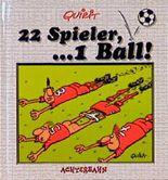 22 Spieler, . . . 1 Ball