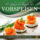 27 einfache rezepte für Vorspeisen (Vorspeisen und Salate)