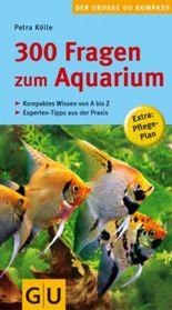 300 Fragen zum Aquarium