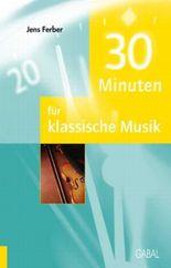 30 Minuten für klassische Musik