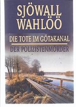 Die Tote im Götakanal / Der Polizistenmörder