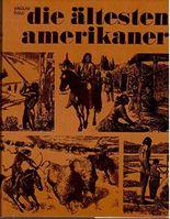 Die ältesten Amerikaner. Das Buch von den Eskimos und Indianern