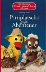 Pittiplatschs größte Abenteuer - Die schönsten Kindergeschichten der DDR