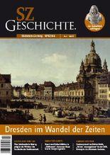 SZ Geschichte: Dresden im Wandel der Zeiten