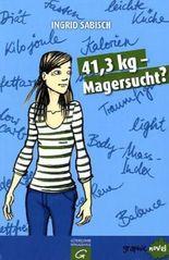 41,3 kg - Magersucht?