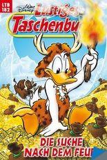 Walt Disney: LTB Lustiges Taschenbuch Band 182: Die Suche nach dem Feuer - Donald Duck und Micky Maus Comics für deine Sammlung