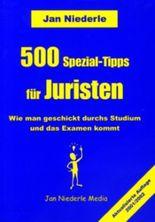 500 Spezial-Tipps für Juristen. Wie man geschickt durchs Studium und das Examen kommt.