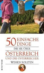 50 einfache Dinge, die Sie über Österreich und die Österreicher wissen sollten