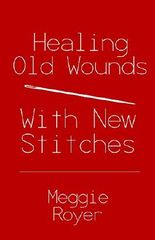Healing Old Wounds with New Stitches