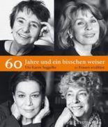 60 Jahre und ein bisschen weiser