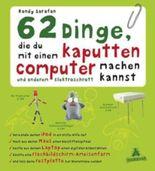 62 Dinge, die du mit einem kaputten Computer und anderem Elektroschrott machen kannst