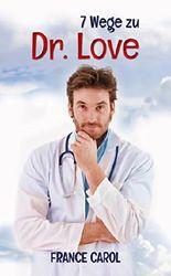 7 Wege zu Dr. Love