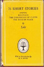 76 Short Stories Comprising Reginald, The Chronicles Of Clovis, The Toys Of Peace